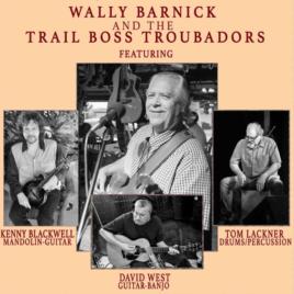 2/29/20 WALLY BARNICK & THE TRAIL BOSS TROUBADORS
