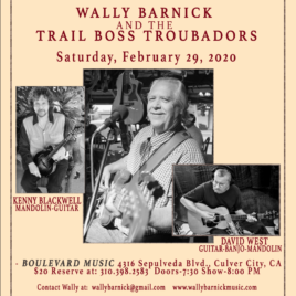 2/29/20 WALLY BARNICK & THE TRAIL BOSS TROUBADORS